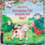 Top die besten Kinderbücher ab 1 Jahr - Hallo Max! Und welches Tier versteckt sich hier?
