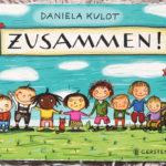 Kinderbücher ab 1 Jahr - Zusammen von Daniela Kulot